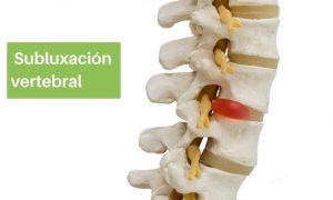 ¿Qué es la subluxación vertebral?